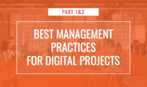 Best Management Practices for Digital Agency Projects 1 & 2