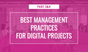 Best Management Practices for Digital Agency Projects 3 & 4