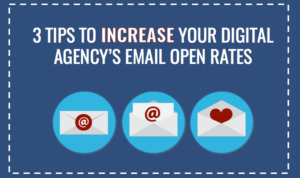 3 Tips to Increase Your Agency's Email Open Rates