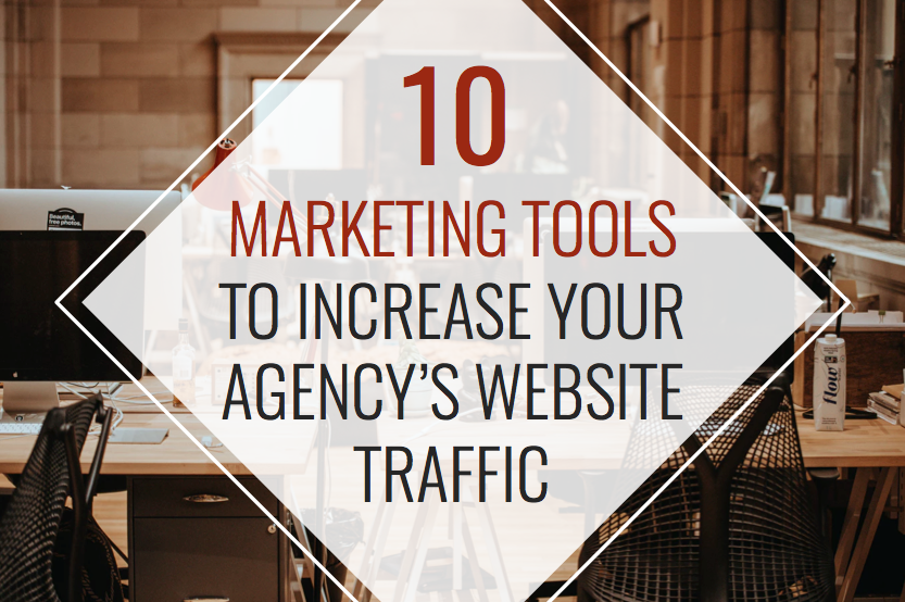 10 Marketing tools to increase your agencys website traffic