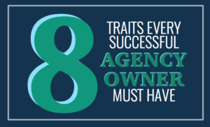 8 Traits Every Successful Agency Owner Must Have