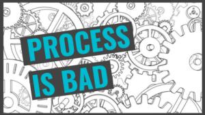 Process is Bad